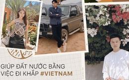 Bạn từng giúp đất nước bằng việc ở nhà, bây giờ bạn lại giúp đất nước bằng việc đi khắp #Vietnam