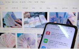 Vay tiền qua App: Cạm bẫy không lối thoát