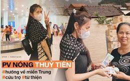 Phỏng vấn nóng Thuỷ Tiên đến Huế cứu trợ miền Trung: Đã kêu gọi được hơn 8 tỷ, bán hết hột xoàn làm từ thiện và chưa kịp báo chồng
