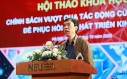 """TS. Võ Trí Thành: Gói hỗ trợ lần hai không được """"tất tay"""". Mình nghèo, mình phải giữ, phải còn tiền!"""