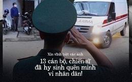 Xin vĩnh biệt 13 cán bộ, chiến sĩ đã hy sinh quên mình vì nhân dân