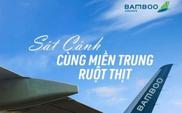 """Thêm một nghĩa cử nhân văn, """"sát cánh cùng miền Trung ruột thịt"""": Bamboo Airways miễn phí vận chuyển hàng hoá cứu trợ, tặng vé cho các tổ chức và cá nhân tới hỗ trợ bà con vùng lũ"""