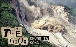 """Sự thật đằng sau các vụ """"sạt lở đất"""": Thảm họa đứng thứ 7 lịch sử về khả năng gây chết người nhưng lại ít được con người để ý đến"""