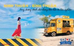"""""""Enjoy"""" 15 địa điểm cực hot tại Ninh Thuận và Bình Thuận chỉ trong 4N3Đ: Cung đường dành cho những tâm hồn ưa trải nghiệm"""