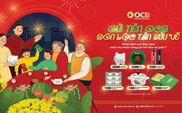 Gửi tiền OCB nhận hàng nghìn quà tặng đón lộc Tân Sửu