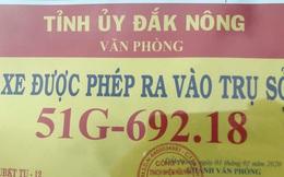 """Tỉnh ủy Đắk Nông lý giải về phù hiệu """"xe được phép ra vào tỉnh ủy"""" do tài xế vi phạm điều khiển"""