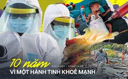 Một thập kỉ con người phải ứng phó với dịch bệnh và nhiều hiểm họa sức khỏe toàn cầu, Việt Nam trở thành điểm sáng trên bản đồ thế giới