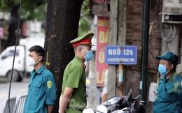 Hà Nội lập chốt phong tỏa khu phố có ca mắc mới COVID-19