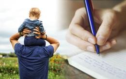 Thư cha gửi con nhân ngày trưởng thành khiến ai ai cũng phải suy ngẫm: Đừng cầu mong sống lâu trăm tuổi, hãy ước mình có thể tận hưởng trọn vẹn cuộc sống này