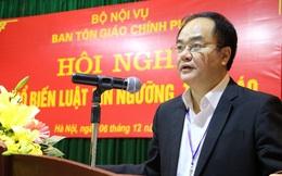 Trưởng ban Ban Tôn giáo Chính phủ làm Thứ trưởng Bộ Nội Vụ