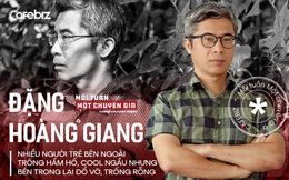 Tiến sĩ Đặng Hoàng Giang: Nhiều người trẻ bên ngoài trông hầm hố, cool ngầu… nhưng bên trong đổ vỡ, trống rỗng