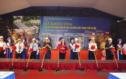 Khởi công Dự án xây dựng trụ sở Tòa án Nhân dân TP Hà Nội tại Khu chức năng đô thị Nam đường vành đai 3