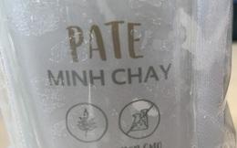 Gần 1.300 người mua nhưng TP.HCM mới thu hồi được 72 hộp pate Minh Chay