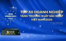 NCB lọt Top 50 Doanh nghiệp tăng trưởng xuất sắc nhất Việt Nam năm 2020 do Vietnam Report bình chọn