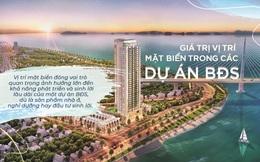 Giá trị của vị trí trong các dự án bất động sản mặt biển