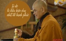 Thiền sư Thích Nhất Hạnh: Chỉ khi từ bỏ được tiền tài, danh vọng và vật chất thì tâm trí mới tự do, mới thực sự hạnh phúc