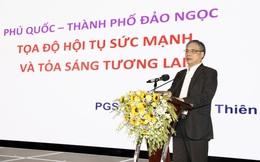 """""""Đất nước đang tạo cơ hội cho Phú Quốc, không có lý do gì sự bùng nổ phát triển của Phú Quốc lại bị trì hoãn thêm một lần nữa"""""""