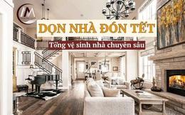 Dịch vụ dọn dẹp chuyên sâu cho nhà giàu: 144k/m2, dọn nguyên căn tốn đến vài chục triệu