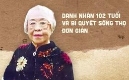 """Danh nhân 102 tuổi: 6 điều đơn giản để sống """"xuyên thế kỷ"""", thuận tự nhiên là điều số 1"""