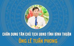 INFOGRAPHIC: Chân dung tân Chủ tịch UBND tỉnh Bình Thuận Lê Tuấn Phong