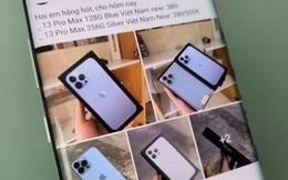 iPhone 13 Pro Max chính hãng bị đẩy giá chóng mặt ở thị trường chợ đen, có bản cao hơn 8 triệu so với niêm yết ở đại lý