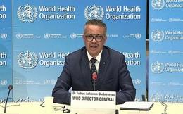 Tổng Giám đốc WHO: Khả năng chấm dứt đại dịch nằm trong tay chúng ta