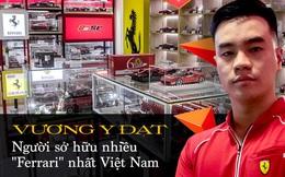 Gặp người sở hữu 'Ferrari' nhiều nhất Việt Nam: 'Đã chi 2 tỷ nhưng chưa dừng lại, phải mua hết dù trùng mẫu'
