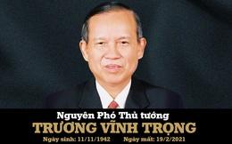 Tiểu sử nguyên Phó Thủ tướng Trương Vĩnh Trọng