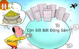 Giá bất động sản tăng vù vù, liệu đã đến mức nguy hiểm cho nhà đầu tư?