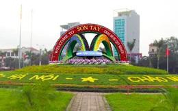 Đề xuất thành lập thành phố Sơn Tây trực thuộc thủ đô Hà Nội