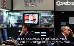 Nhân viên 'bóc phốt' môi trường độc hại ở Goldman Sachs: Phải làm việc hơn 100 giờ/tuần, cơ thể kiệt quệ, tinh thần 'ở nơi thực sự tăm tối'