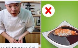 Nam đầu bếp chỉ ra 4 sai lầm cơ bản của người Việt khi ăn sushi, bạn có chắc mình đã thưởng thức món này đúng cách?