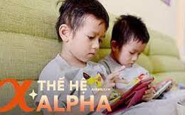 """Parent coach Tú Anh chỉ ra 4 thách thức cực kỳ """"cân não"""" khi bạn đang nuôi dạy đứa trẻ thuộc thế hệ Alpha"""
