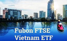 Fubon FTSE Vietnam ETF đã huy động hơn 4.000 tỷ đồng từ đợt IPO