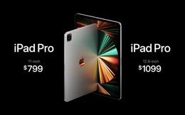 Apple ra mắt iPad Pro mới: cấu hình siêu khủng, hỗ trợ 5G, giá từ 799 USD