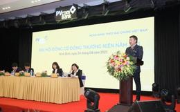 ĐHCĐ PVcomBank: Định hướng kinh doanh thận trọng và chất lượng, phấn đấu lợi nhuận tăng hơn 20% trong năm 2021