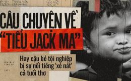 Câu chuyện về 'Tiểu Jack Ma' - cậu bé tội nghiệp bị sự nổi tiếng 'xé nát' cả tuổi thơ