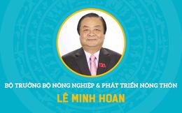 Chân dung ông Lê Minh Hoan tân Bộ trưởng Bộ NN&PTNT