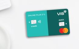 Ưu đãi ngập tràn với thẻ Online Plus 2in1 của VIB