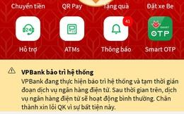 Kênh ngân hàng điện tử VPBank bị gián đoạn dịch vụ do sự cố lỗi đường truyền
