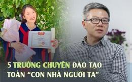 5 trường chuyên hàng đầu, là ước ao của học sinh cả nước : Điểm đầu vào ngất ngưởng, chất lượng đầu ra miễn bàn, cựu học sinh toàn anh tài đất Việt