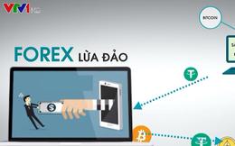 Đầu tư forex, tiền ảo: Vỡ mộng làm giàu, mất cả tiền lẫn bạn