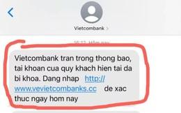 """Mất gần 50 triệu đồng sau tin nhắn """"tài khoản ngân hàng đã bị khoá"""""""