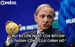 Tỷ phú Ray Dalio sở hữu một số Bitcoin, nhận xét rủi ro lớn nhất của đồng tiền số là 'thành công của chính nó'