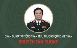 Chân dung tân Tổng Tham mưu trưởng QĐND Việt Nam Nguyễn Tân Cương