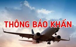 KHẨN: Hà Nội tìm hành khách trên chuyến bay VN220 từ TPHCM đến Hà Nội