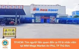 NÓNG: Truy tìm những người từng đến siêu thị Mega Market An Phú TP Thủ Đức