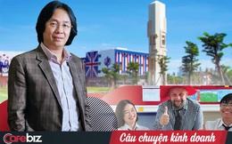 """Chân dung """"ông trùm"""" giáo dục tư nhân ở Việt Nam: Từ cửa hàng bán máy tính trở thành tập đoàn giáo dục đa cấp, lấn sân làm bất động sản du lịch"""