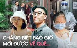 Nỗi lòng những người con Bắc Giang, Bắc Ninh không thể về quê: Đường về nhà, sao xa quá đỗi!