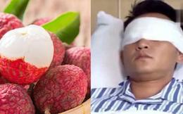 2 người đàn ông suýt bị mù vì ăn quá nhiều vải, bác sĩ giải thích nguyên nhân và khuyến cáo khiến nhiều người phải giật mình